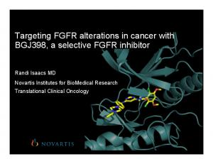Targeting FGFR alterations in cancer with BGJ398, a selective FGFR inhibitor