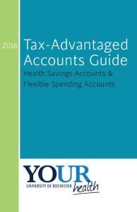 Tax-Advantaged Accounts Guide. Health Savings Accounts & Flexible Spending Accounts