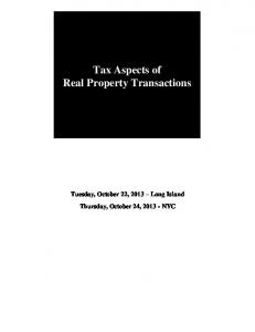 Tax Aspects of Real Property Transactions. Tuesday, October 22, 2013 Long Island Thursday, October 24, NYC