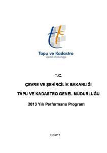 T.C. ÇEVRE VE ŞEHİRCİLİK BAKANLIĞI TAPU VE KADASTRO GENEL MÜDÜRLÜĞÜ Yılı Performans Programı