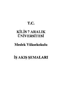 T.C. KİLİS 7 ARALIK ÜNİVERSİTESİ. Meslek Yüksekokulu İŞ AKIŞ ŞEMALARI