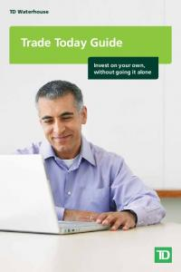 TD Waterhouse. Trade Today Guide. Invest on your own, without going it alone