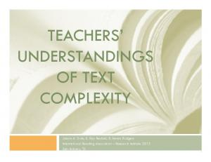 TEACHERS UNDERSTANDINGS OF TEXT COMPLEXITY
