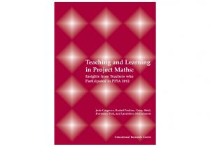 Teaching and Learning in Project Maths: