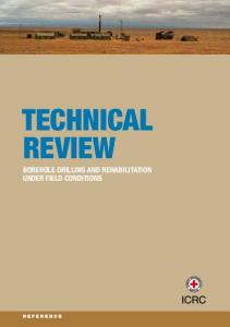 TECHNICAL REVIEW BOREHOLE DRILLING AND REHABILITATION UNDER FIELD CONDITIONS