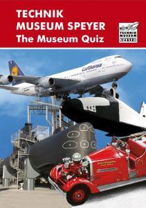 TECHNIK MUSEUM SPEYER. The Museum Quiz