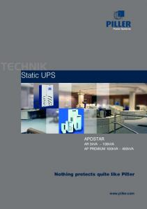 TECHNIK. Static UPS. APOSTAR AR 3kVA 100kVA AP PREMIUM 100kVA 400kVA. Nothing protects quite like Piller