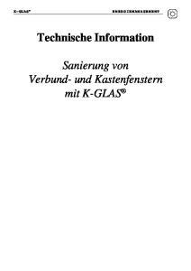 Technische Information. Sanierung von Verbund- und Kastenfenstern mit K-GLAS