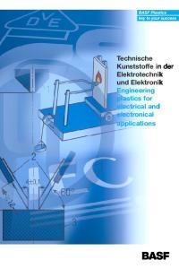 Technische Kunststoffe in der Elektrotechnik und Elektronik Engineering plastics for electrical and electronical applications