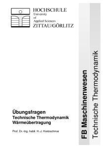 Technische Thermodynamik. FB Maschinenwesen. Übungsfragen. Technische Thermodynamik. Wärmeübertragung. University of Applied Sciences