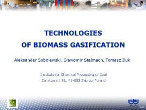 TECHNOLOGIES OF BIOMASS GASIFICATION