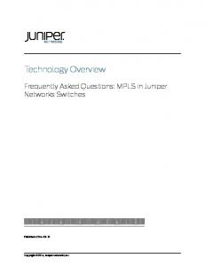 Technology Overview. Frequently Asked Questions: MPLS in Juniper Networks Switches. Published: Copyright 2014, Juniper Networks, Inc