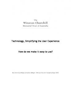 Technology, Simplifying the User Experience. How do we make it easy to use?