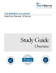 TECHSERVE ALLIANCE Study Guide Overview - All Sections. Study Guide Overview