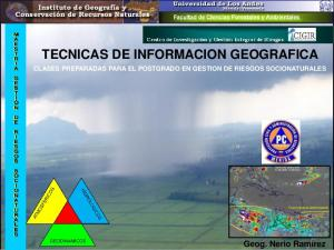 TECNICAS DE INFORMACION GEOGRAFICA CLASES PREPARADAS PARA EL POSTGRADO EN GESTION DE RIESGOS SOCIONATURALES