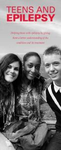 TEENS AND EPILEPSY. Helping those with epilepsy by giving them a better understanding of the condition and its treatment
