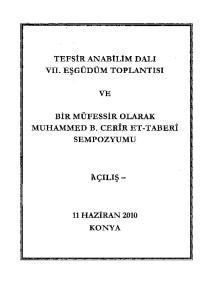 """TEFSİR ANABiLiM DALI VII. EŞGÜDÜM TOPLANTISI BİR MÜFESSİR OLARAK """" """" MUHAMMED B. CERIR ET-TABERI SEMPOZYUMU. i\.çiliş- KONYA"""