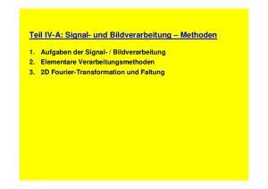 Teil IV-A: Signal- und Bildverarbeitung Methoden