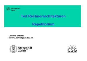 Teil Rechnerarchitekturen. Repetitorium. Corinna Schmitt