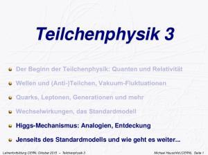 Teilchenphysik 3. Jenseits des Standardmodells und wie geht es weiter