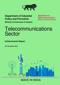 Telecommunications. Sector MAKE IN INDIA. Department of Industrial Policy and Promotion. Achievements Report. Telecommunications