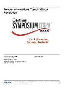 Telecommunications Trends: Global Revolution November. Sydney, Australia. November 14-17, 2006 Sydney Convention & Exhibition Centre