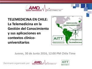 TELEMEDICINA EN CHILE: La Telemedicina en la Gestión del Conocimiento y sus aplicaciones en contextos clínicouniversitarios