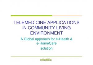 TELEMEDICINE APPLICATIONS IN COMMUNITY LIVING ENVIRONMENT. A Global approach for e-health & e-homecare solution