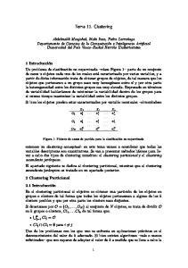 Tema 11. Clustering. X 1... X i... X n O 1 x x 1 i... x 1 n... O j x j 1... x j i... x j n... O N x N 1... x N i... x N n