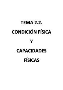 TEMA 2.2. CONDICIÓN FÍSICA Y CAPACIDADES FÍSICAS
