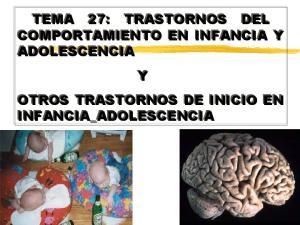 TEMA 27: TRASTORNOS DEL COMPORTAMIENTO EN INFANCIA Y ADOLESCENCIA Y OTROS TRASTORNOS DE INICIO EN INFANCIA_ADOLESCENCIA