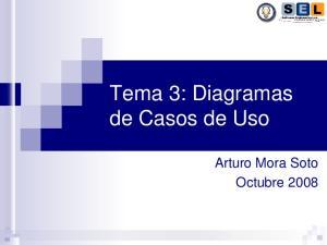 Tema 3: Diagramas de Casos de Uso. Arturo Mora Soto Octubre 2008