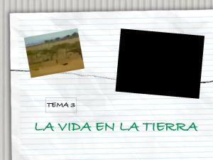 TEMA 3 LA VIDA EN LA TIERRA