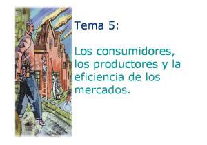 Tema 5: Los consumidores, los productores y la. mercados