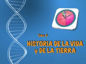 Tema 9: HISTORIA DE LA VIDA y DE LA TIERRA