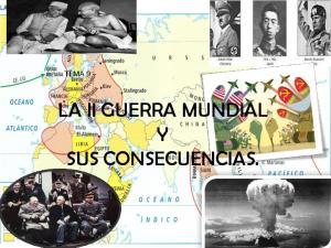 TEMA 9 LA II GUERRA MUNDIAL Y SUS CONSECUENCIAS
