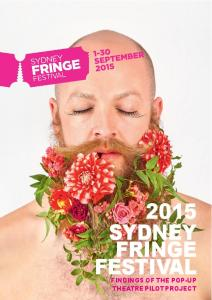 TEMPORARY THEATRE POP-UP PILOT 2015 SYDNEY FRINGE FESTIVAL FINDINGS OF THE POP-UP THEATRE PILOT PROJECT