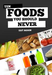 TEN FOODS YOU SHOULD NEVER EAT AGAIN