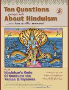 Ten Questions. About Hinduism. Hinduism s Code Of Conduct: the Yamas & Niyamas. people ask. and ten terrific answers!