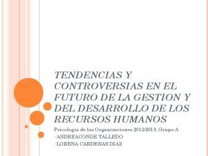 TENDENCIAS Y CONTROVERSIAS EN EL FUTURO DE LA GESTION Y DEL DESARROLLO DE LOS RECURSOS HUMANOS