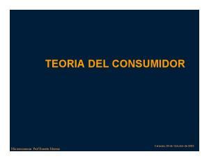 TEORIA DEL CONSUMIDOR. Microeconomia: Prof Ernesto Moreno