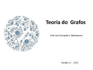 Teoria do Grafos. Prof. Luiz Fernando L. Nascimento
