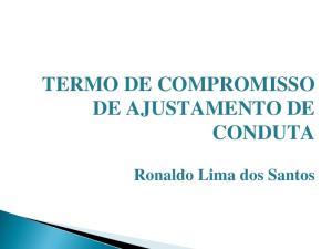 TERMO DE COMPROMISSO DE AJUSTAMENTO DE CONDUTA. Ronaldo Lima dos Santos