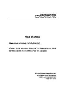 TESIS DE GRADO TEMA: ISLAS MALVINAS Y ATLÁNTICO SUR TÍTULO: VALOR GEOESTRATÉGICO DE LAS ISLAS MALVINAS EN LA