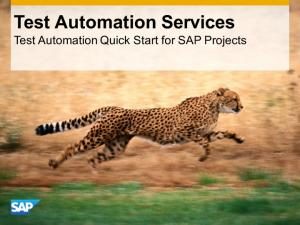 Test Automation Services Test Automation Quick Start for SAP Projects