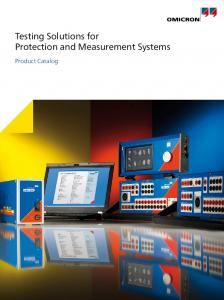 Testing Solutions for Protection and Measurement Systems. Product Catalog