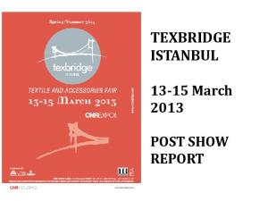 TEXBRIDGE ISTANBUL March 2013 POST SHOW REPORT