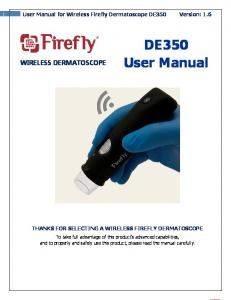 THANKS FOR SELECTING A WIRELESS FIREFLY DERMATOSCOPE