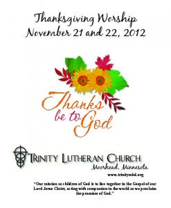 Thanksgiving Worship November 21 and 22, 2012