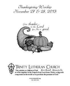 Thanksgiving Worship November 27 & 28, 2013